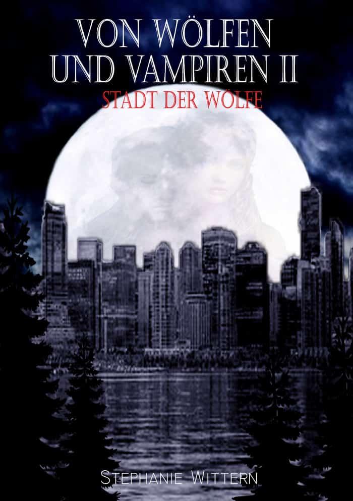 Von Wölfen und Vampiren II von Stephanie Wittern