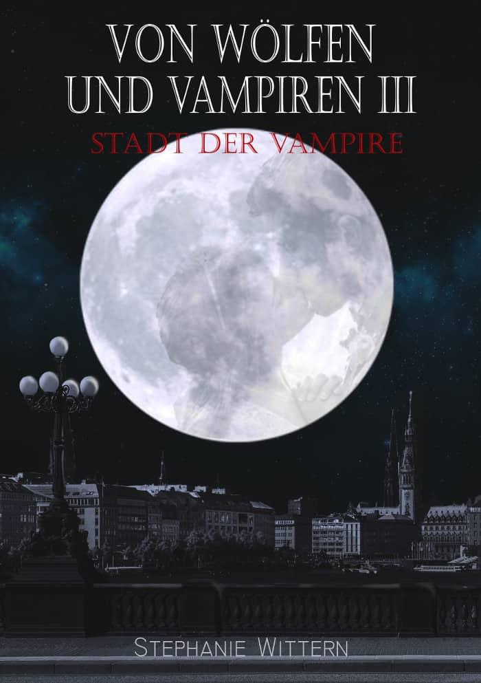 Von Wölfen und Vampiren III von Stephanie Wittern